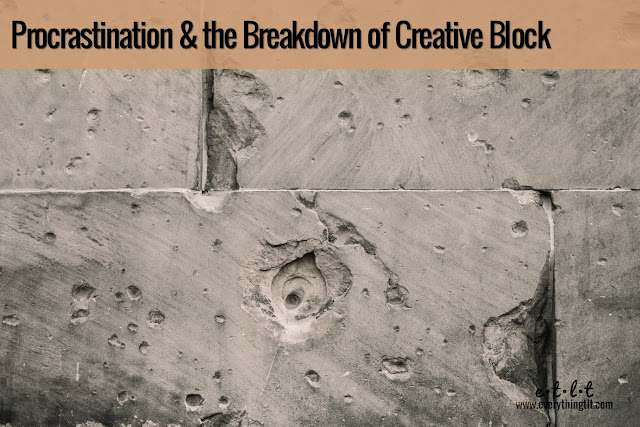 Procrastination & the Breakdown of Creative Block - be prepared next time your lose your creative cool