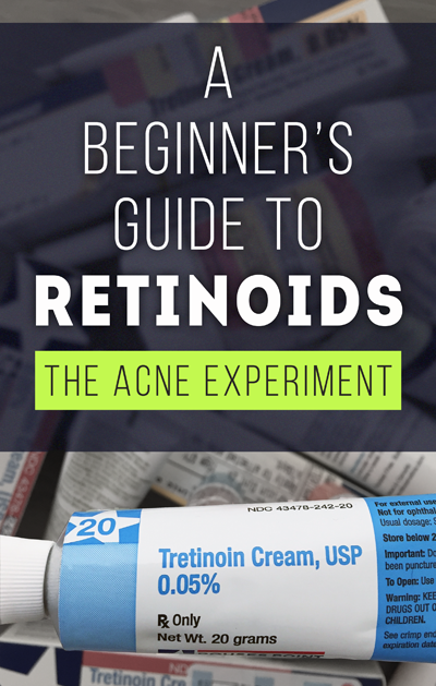 A Beginner's Guide to Retinoids :: The Acne Experiment