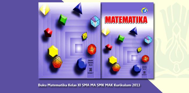 Buku Matematika Kelas XI SMA MA SMK MAK Kurikulum 2013