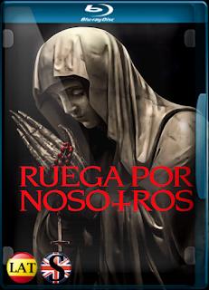 Ruega Por Nosotros (2021) REMUX 1080P LATINO/ESPAÑOL/INGLES