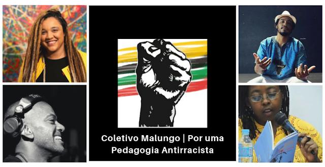Coletivo Malungo | Por uma Pedagogia Antirracista