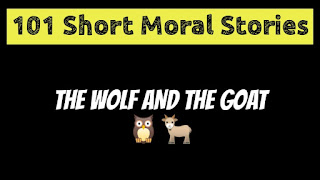 The Wolf And The Goat - Short Moral Stories in English