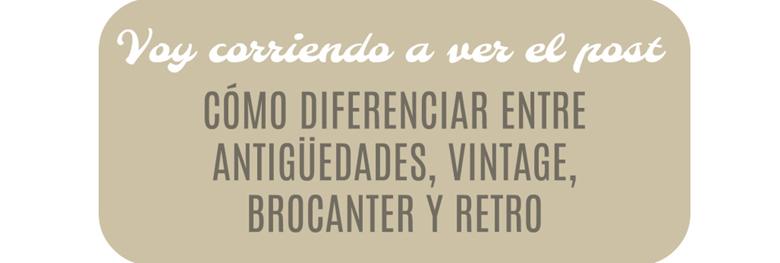 http://www.nikavintage.com/2017/03/diferencias-entre-antiguedades-vintage-brocanter-retro.html