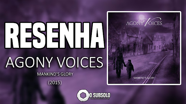 RESENHA | AGONY VOICES - MANKIND'S GLORY | O SUBSOLO