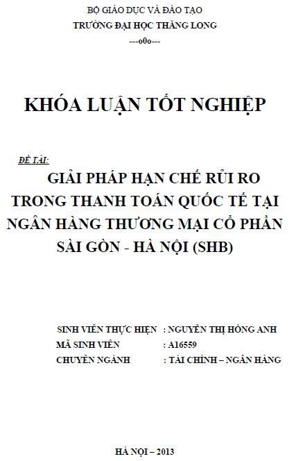 Giải pháp hạn chế rủi ro trong thanh toán quốc tế tại Ngân hàng Thương mại Cổ phần Sài Gòn - Hà Nội (SHB)