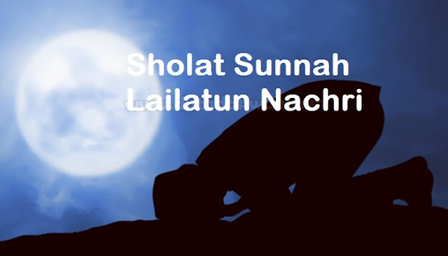 Sholat Sunnah Lailatun Nachri