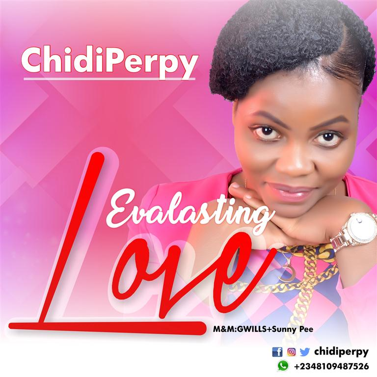 Evalasting Love by ChidiPerpy Mp3 Download