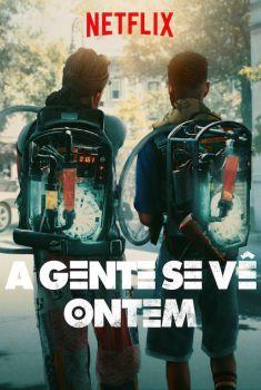 A Gente Se Vê Ontem Torrent &#8211; WEB-DL 720p/1080p Dual Áudio<