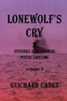 Lonewolf's Cry by Guichard Cadet  http://theflipsidebooks.blogspot.com/2016/05/lonewolfs-cry-by-guichard-cadet.html
