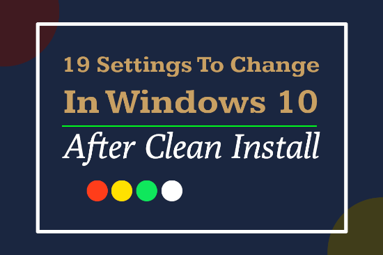 19 Settings To Do After Installing Windows 10