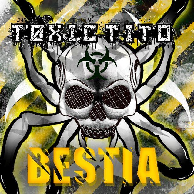 toxic tito bestia