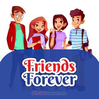 Friends Forever WhatsApp Status - SocialStatusDP.com