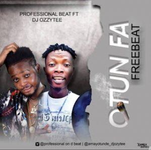 FREE BEAT: Professional Beatz Ft. Dj Ozzytee – Otun Fa Beat