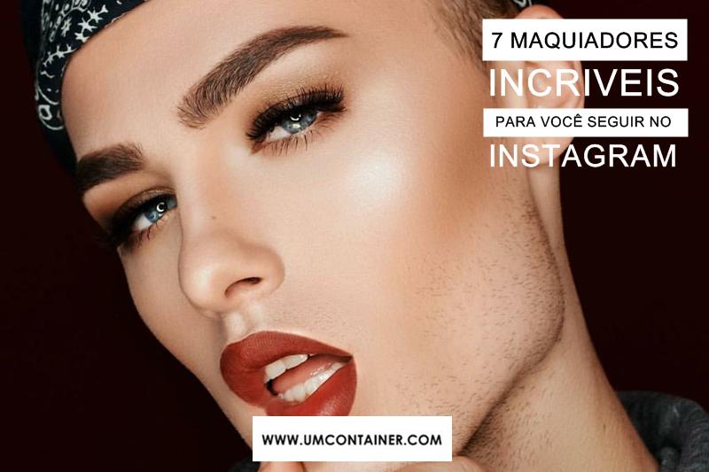 7 maquiadores incríveis pra você seguir no Instagram