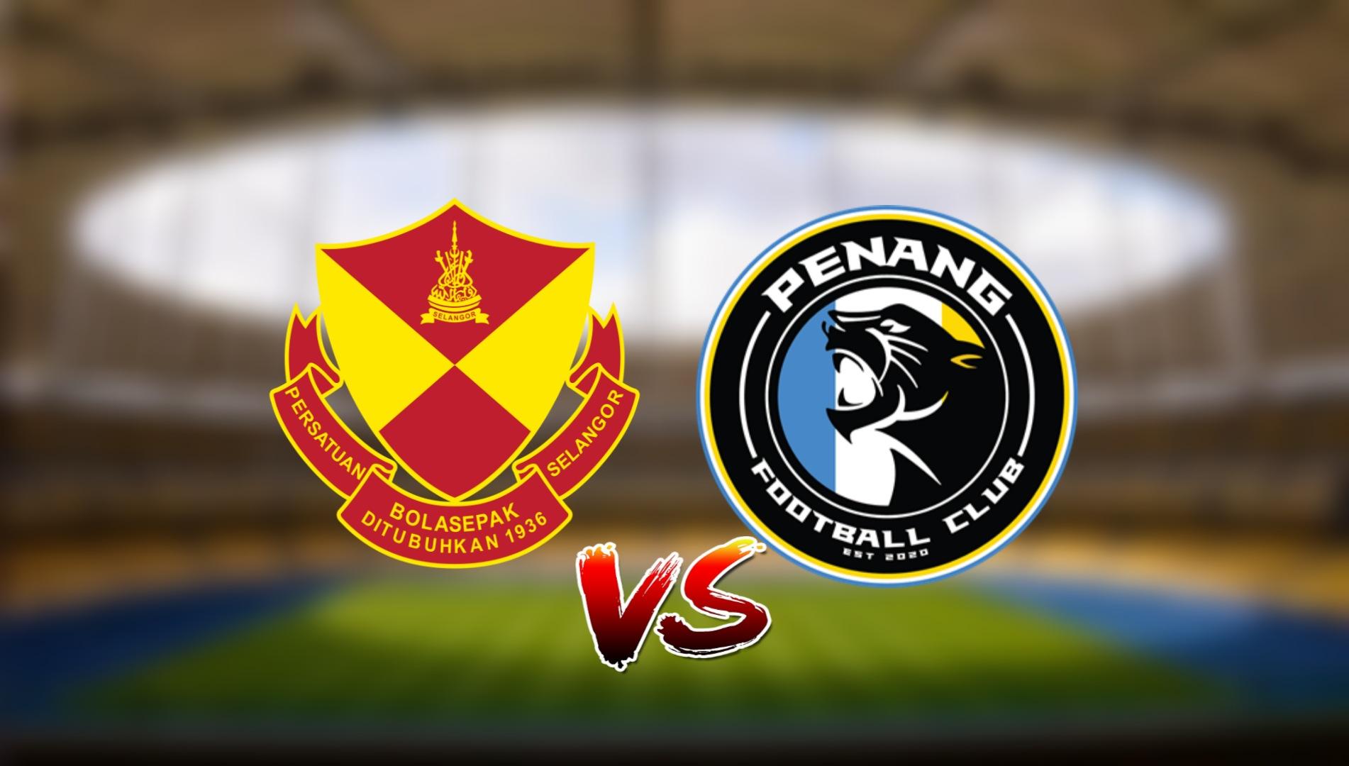 Live Streaming Selangor FC vs Penang FC Liga Super 20.3.2021