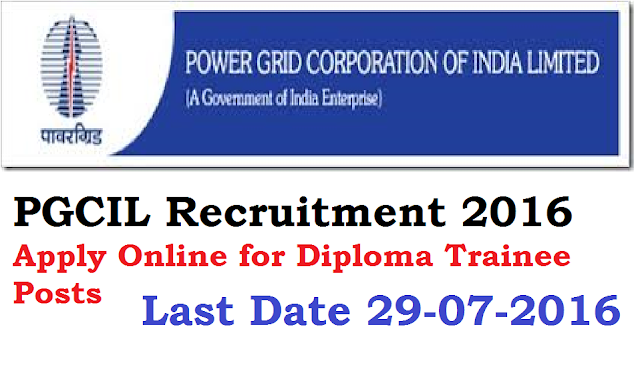 PGCIL Recruitment 2016 – Apply Online for Diploma Trainee Posts /2016/07/power-grid-corporation-of-india-limited-pgcil-recruitment-2016.html