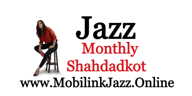 Jazz Shahdadkot Monthly Package Price and Detail | 2021