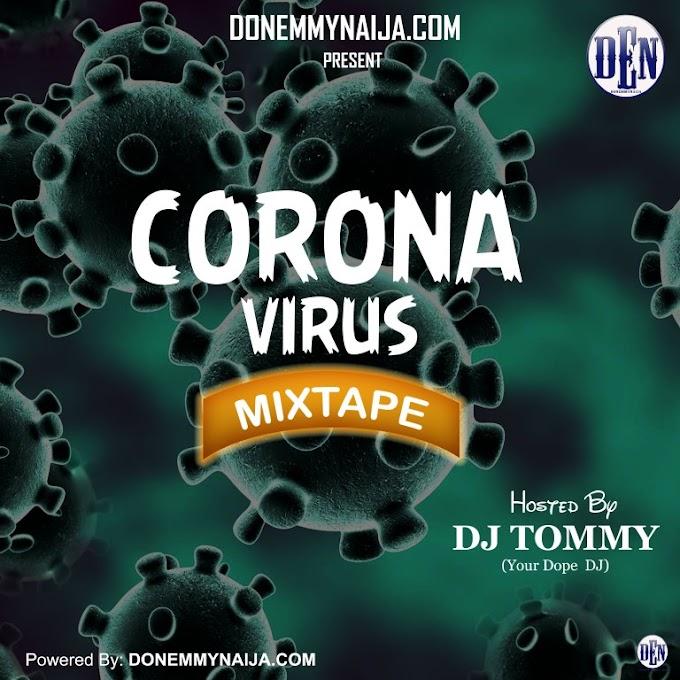 [Mixtape] Netloadedng  ft. DJ Tommy – Corona Virus Becareful Mix