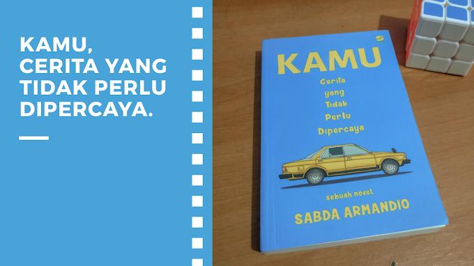 [Book Review] Kamu, Cerita yang Tidak Perlu Dipercaya by Sabda Armandio