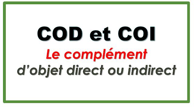 Leçon : le complément d'objet direct et indirect (COD ou COI)