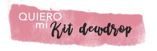 Inscríbete conmigo con el kit dewdrop