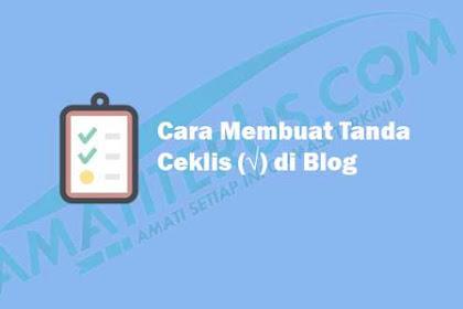 Cara Lengkap Buat Tanda Ceklis atau Centang (√) di Samping Judul Postingan Blog