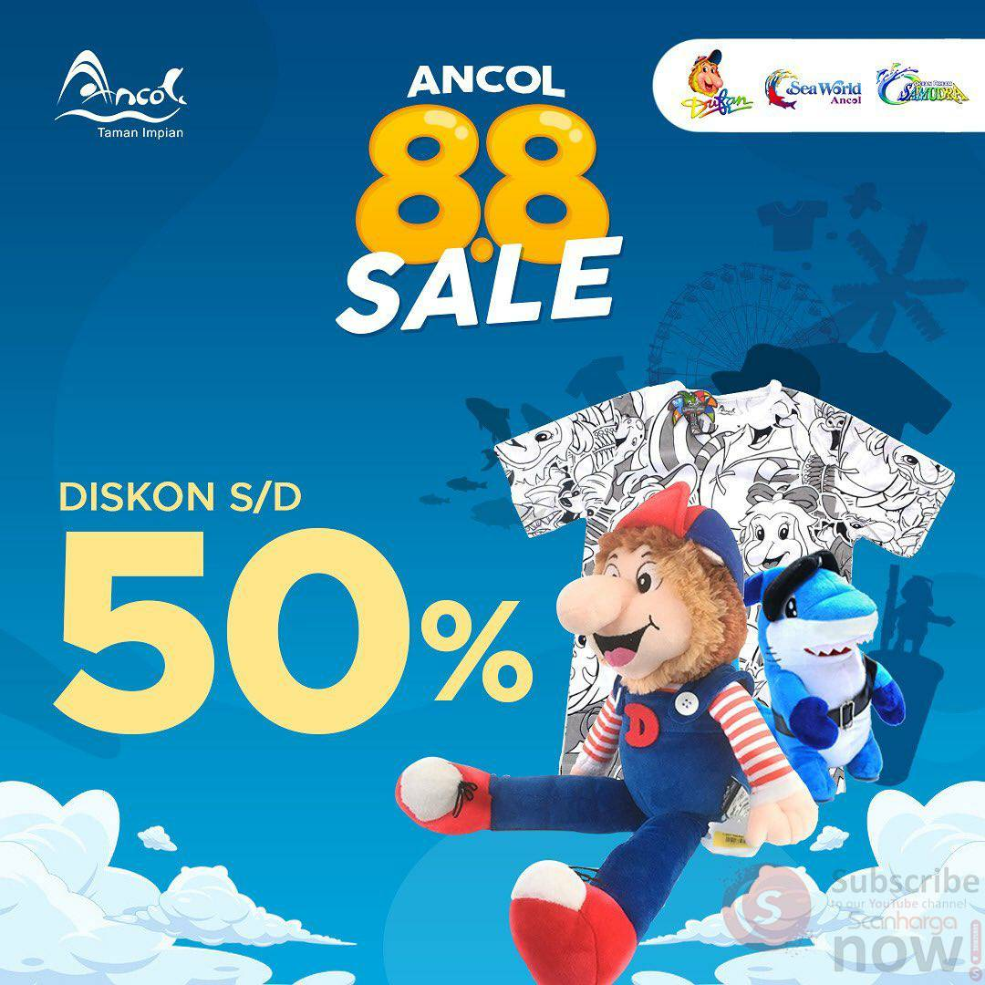 Promo ANCOL 8.8 SALE DISKON hingga 50%