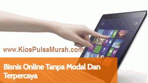 Bisnis Online Tanpa Modal Dan Terpercaya