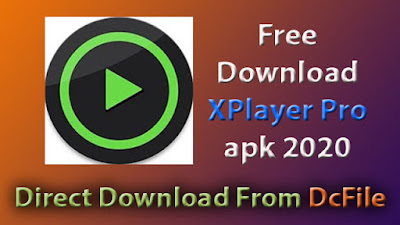 XPlayer (Video Player All Format) 2.1.4 No Ads Download, Full HD Video Player For Android - DcFile