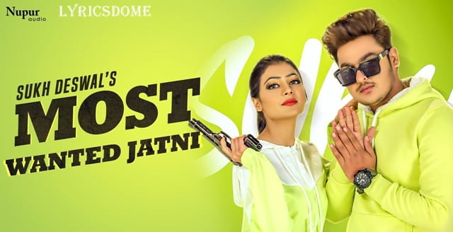 Most Wanted Jatni Lyrics - Sukh Deswal, Nikita Bagri