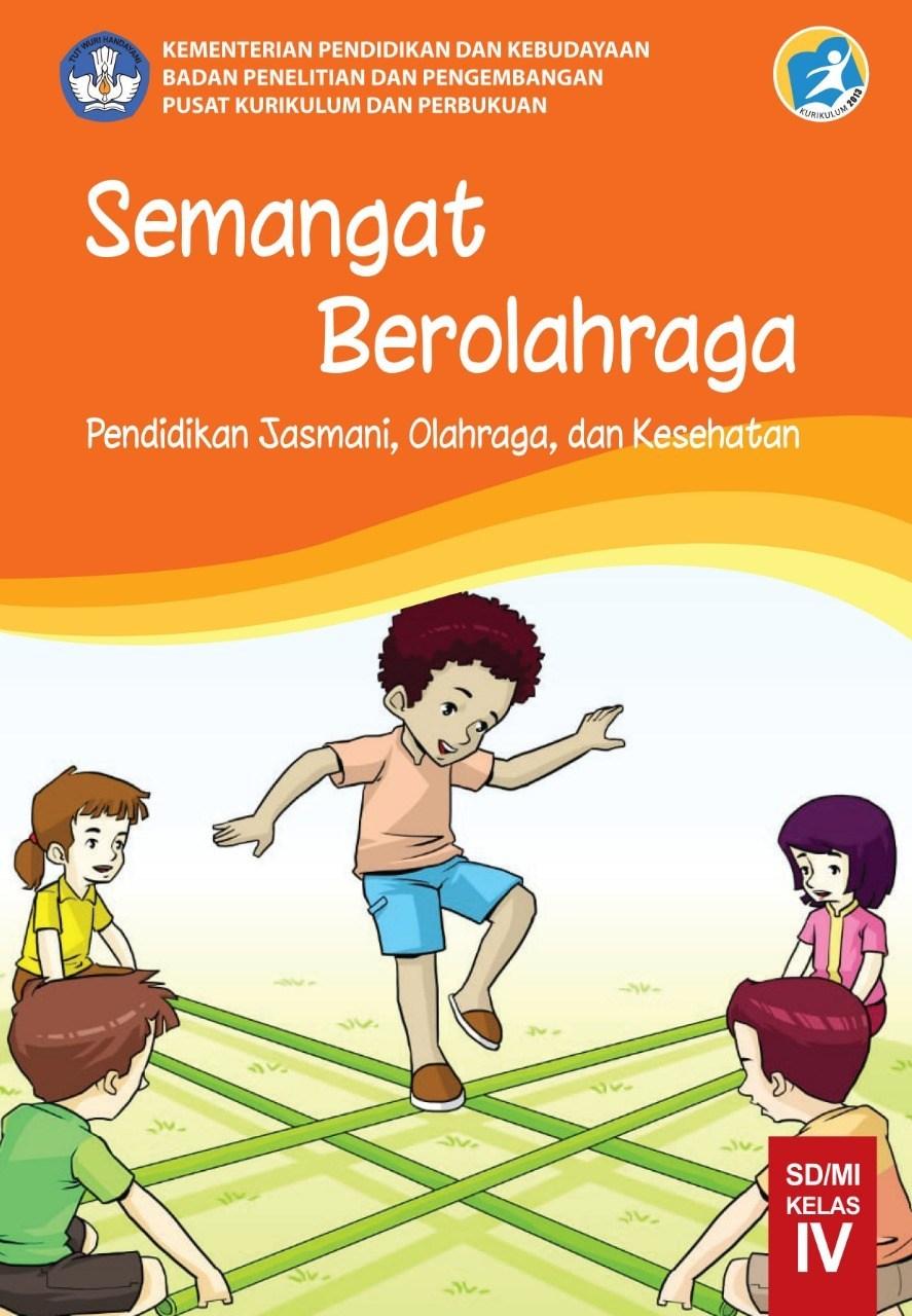 Buku Siswa SD Kelas 4 Semangat Berolahraga Penjasorkes