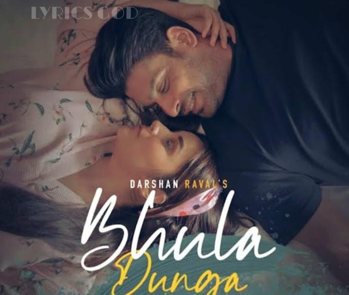 Ek Pal mein Tumhne Bhula Dunga Song Lyrics- Darshan Raval