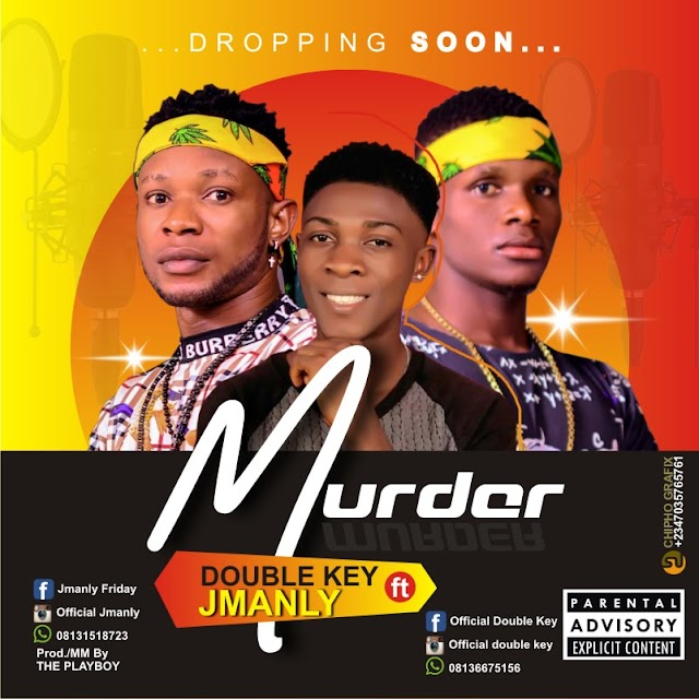 Download Double Key Ft Jmanly_Murder || Africanmusicbank.co.