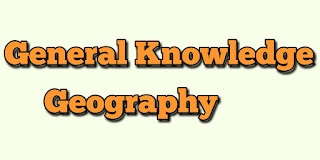General Knowledge of Geography