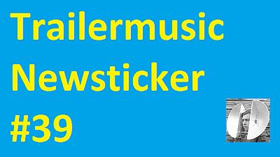 Trailermusic Newsticker 39 - Picture