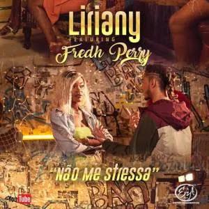 Liriany Feat. Fredh Perry - Não Me Stressa (Afro Pop) Download Mp3