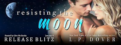 Release Blitz for Resisting the Moon by L.P. Dover with Giveaway !