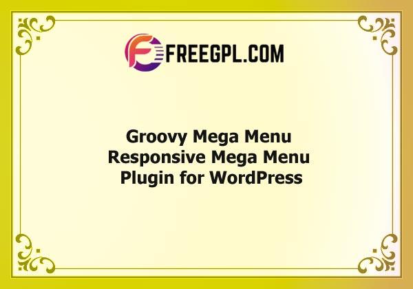 Groovy Mega Menu – Responsive Mega Menu Plugin for WordPress Nulled Download Free