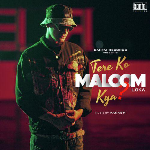 Tere Ko Maloom Kya Lyrics – LOKA