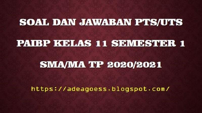 Download Soal Pts Uts Pendidikan Agama Islam Kelas Xi Semester 1 Sma Ma Kurikulum 2013 Tp 2020 2021 Sobang 2