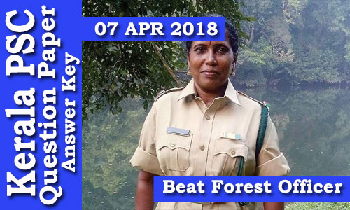 Kerala PSC - Beat Forest Officer (Code-A) Exam Conducted on 07 Apr 2018