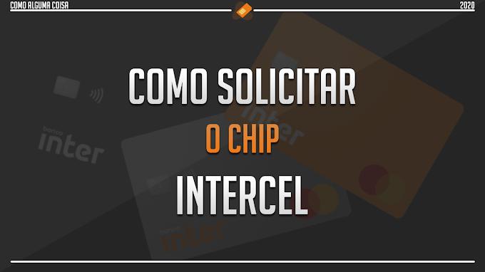 Como solicitar o chip Intercel