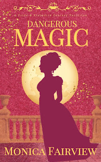 Book Cover: Dangerous Magic: A Pride and Prejudice Variation by Monica Fairview