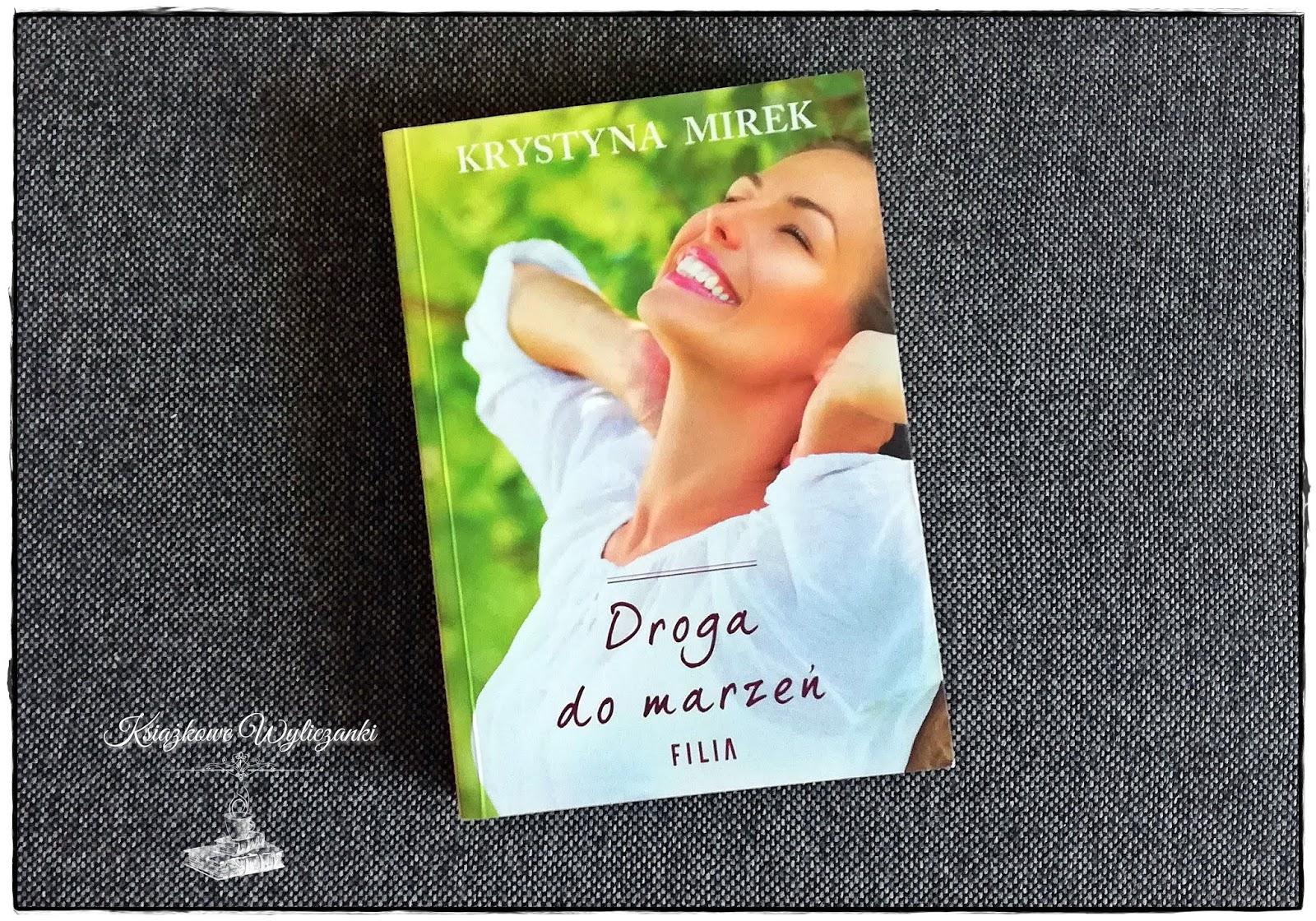 """Jak wygląda """"Droga do marzeń"""" Krystyna Mirek"""