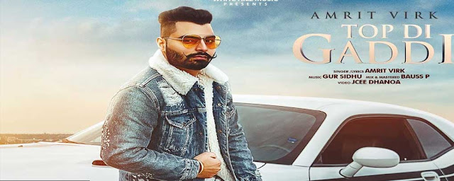 Top di gaddi lyrics amrit virk| New punjabi song