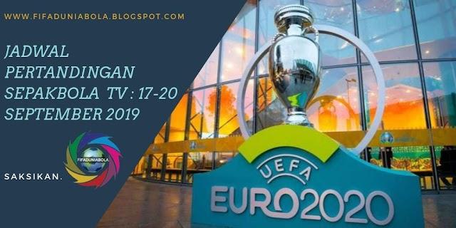 Jadwal Siaran Langsung Pertandingan Sepakbola 17 - 20 September 2019