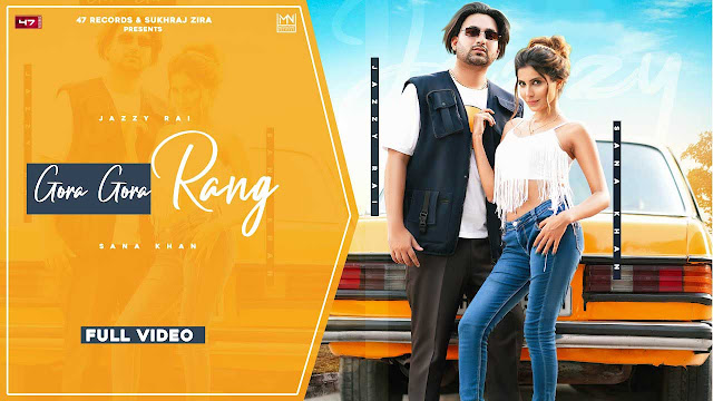 Gora Gora Rang Lyrics – Jazzy Rai