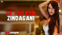 Ek Toh Kum Zindagani Lyrics - Marjaavaan, Neha Kakkar