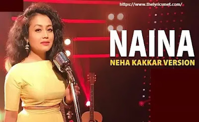 Naina Song Lyrics | Neha Kakkar | Dangal | Specials by Zee Music