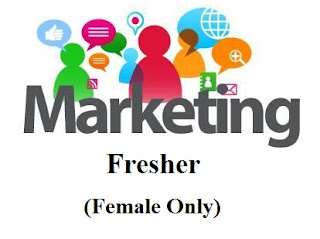Marketing Fresher (Female Only)